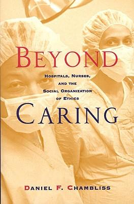 Beyond Caring By Chambliss, Daniel F.