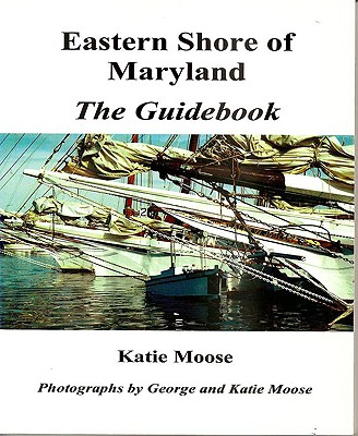Eastern Shore of Maryland By Moose, Katie/ Moose, George (PHT)